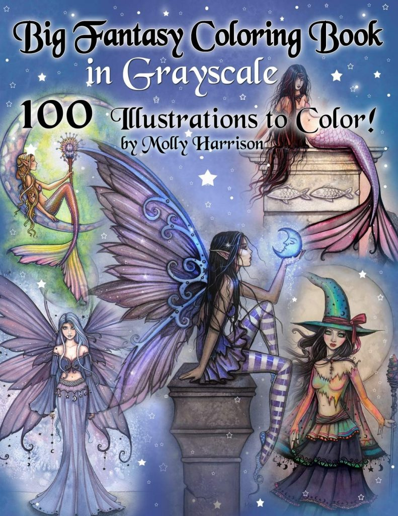 Big Fantasy Coloring Book in Grayscale - 100 Illustrations to Color by Molly Harrison